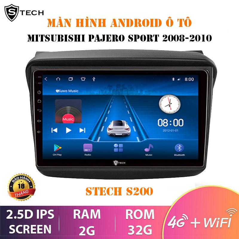 Màn Hình Android Stech S200 Cho Mitsubishi Pajero Sport 2010