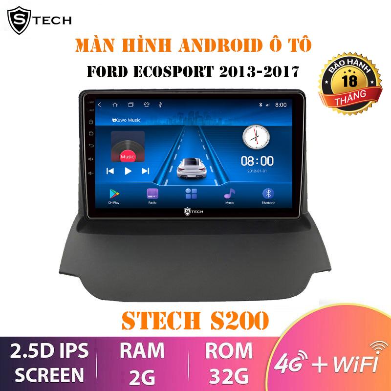 Màn Hình Android Stech S200 Cho Ford Ecosport 2013-2017