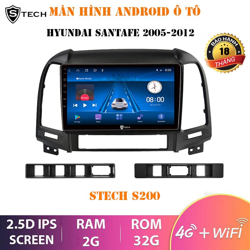 Màn Hình Android Stech S200 Cho Hyundai Santafe 2005-2012