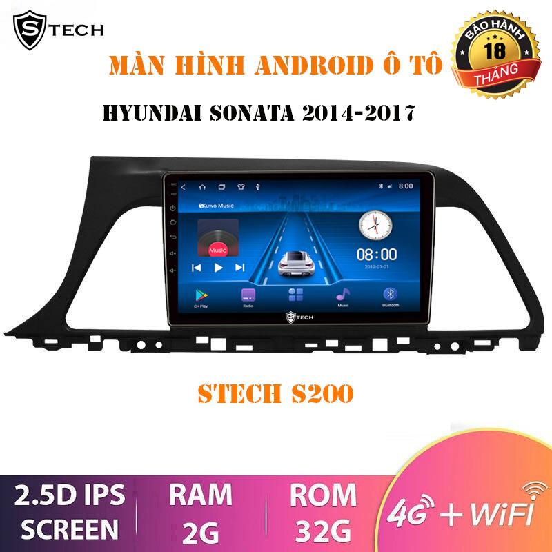 Màn Hình Android Stech S200 Cho Hyundai Sonata 2017