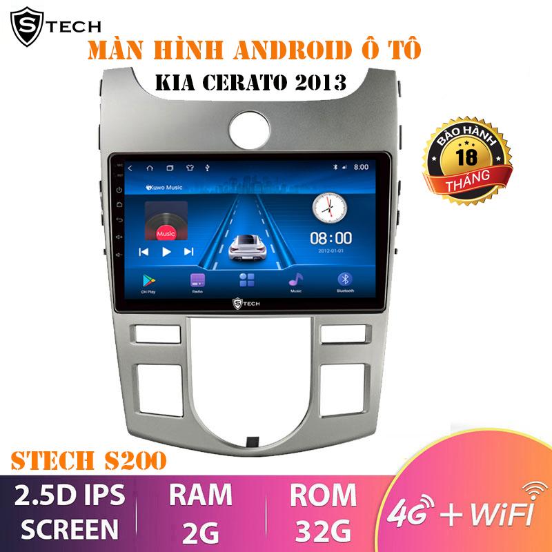 Màn Hình Android Stech S200 Cho Kia Cerato 2013