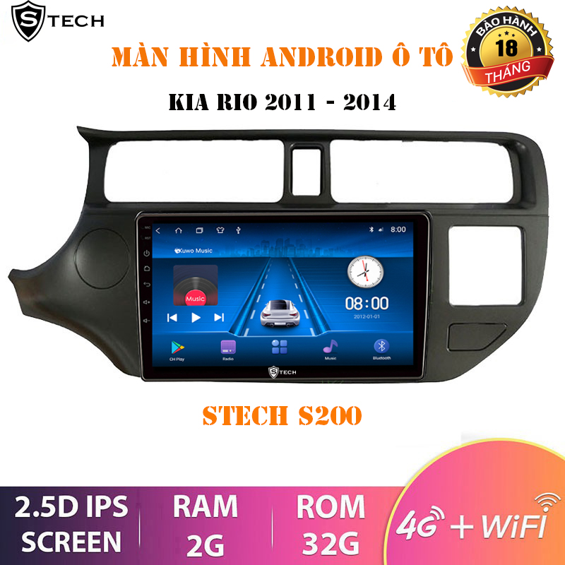Màn Hình Android Stech S200 Kia Rio 2011-2014