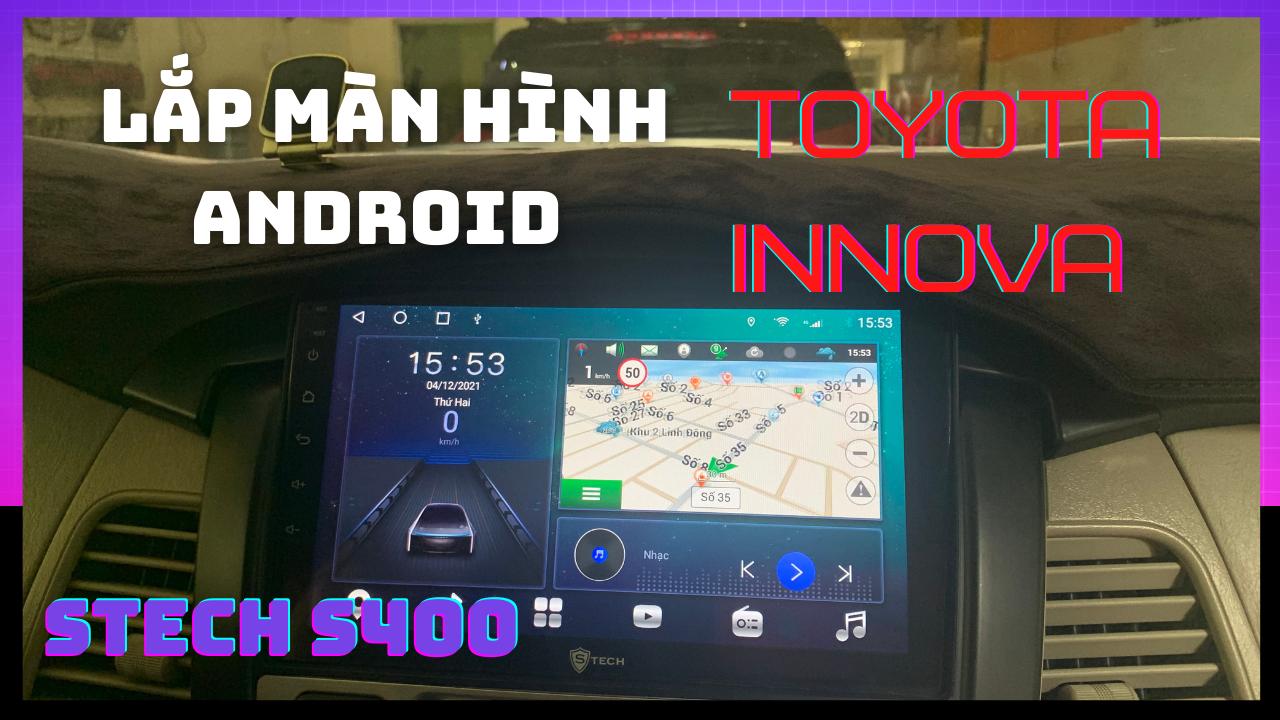 Màn Hình Android Toyota Innova Stech S400