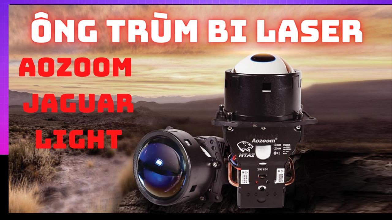 Bi Laser Aozoom Jaguar Light - Ông Trùm Bi Laser