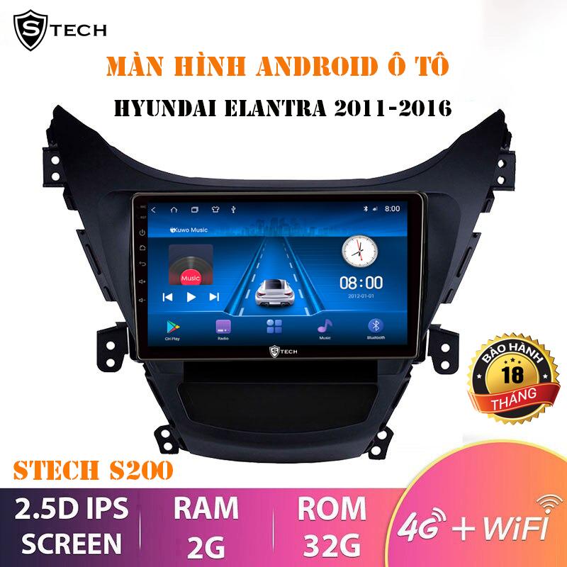 Màn Hình Android Stech S200 Cho Hyundai Elantra 2011-2016