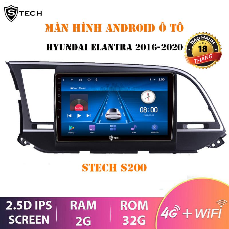 Màn Hình Android Stech S200 Cho Hyundai Elantra 2017-2020