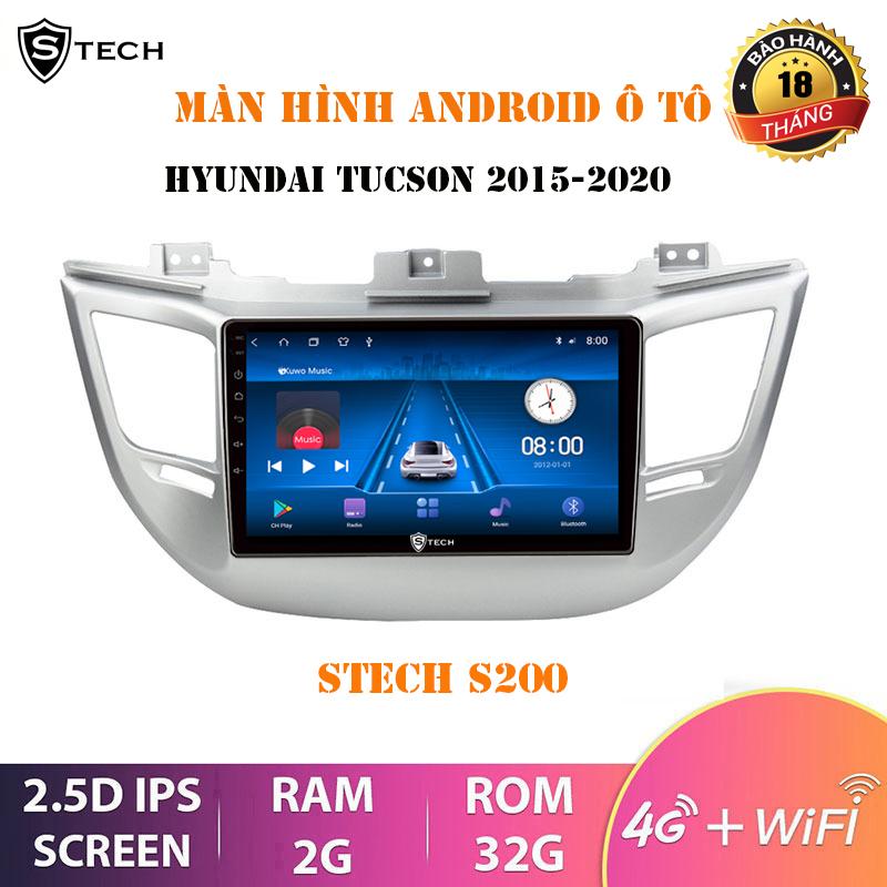 Màn Hình Android Stech S200 Cho Hyundai Tucson 2015-2018