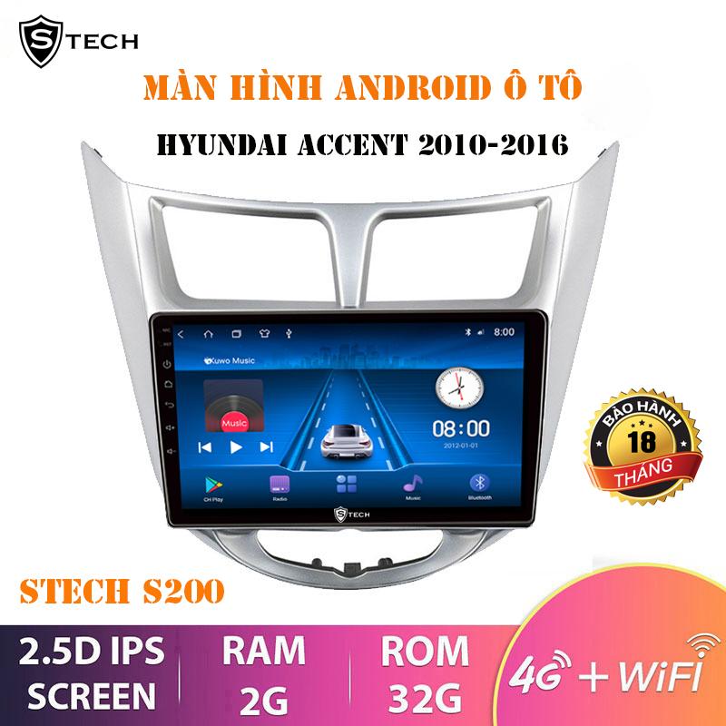 Màn Hình Android Stech S200 Hyundai Accent 2010-2016