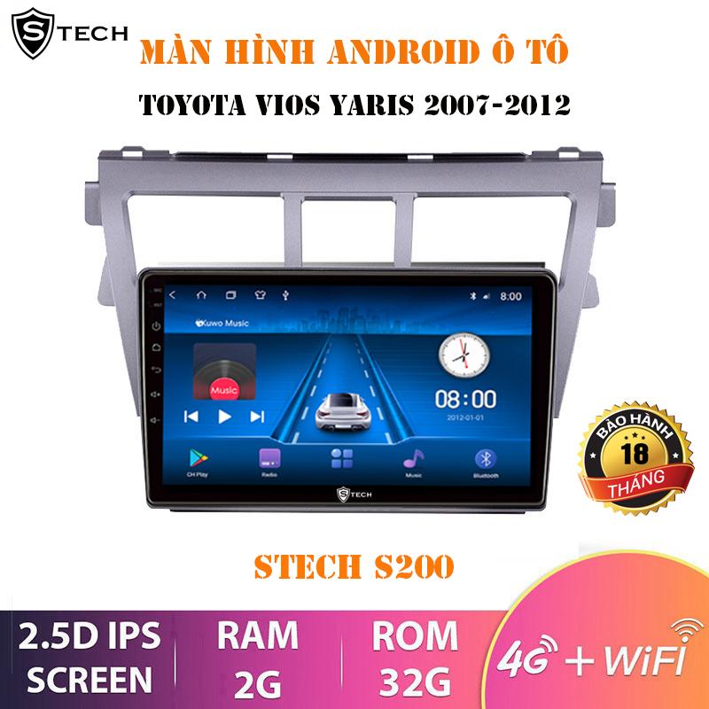 Màn Hình Android Stech S200 Toyota Vios/Yaris 2007-2012